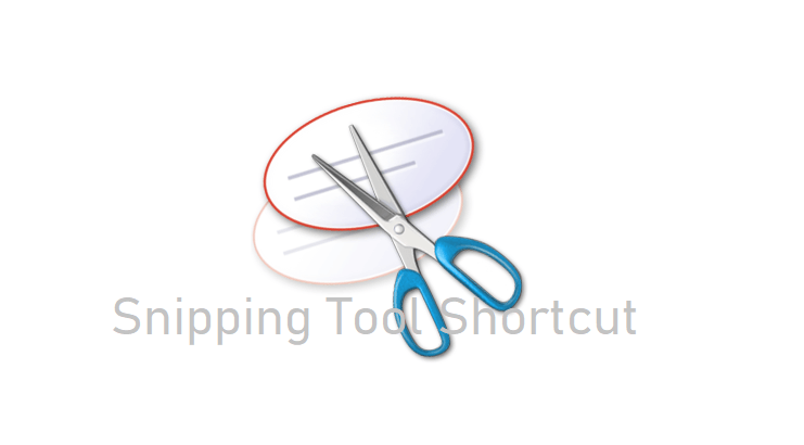 Snipping Tool Shortcut: How to Setup a Shortcut Key in Windows