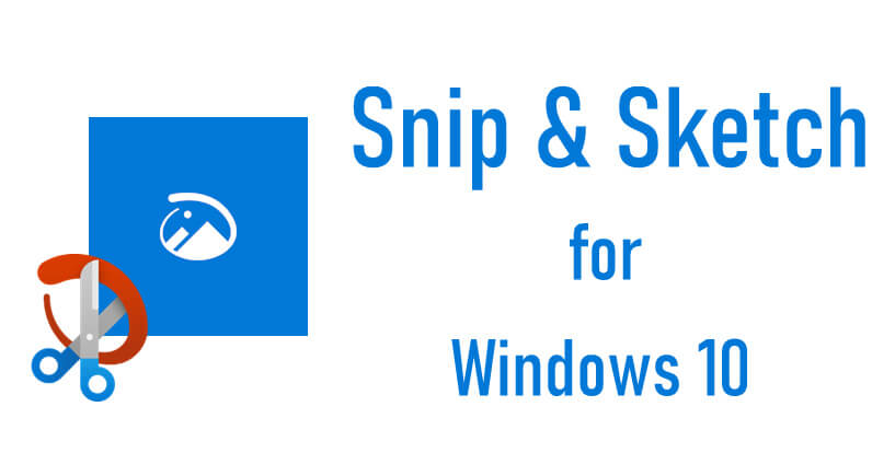 Snip & Sketch – Take and Annotate Screenshots on Windows 10